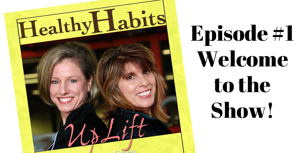 Healthy Habits 001: Welcome to our podcast!