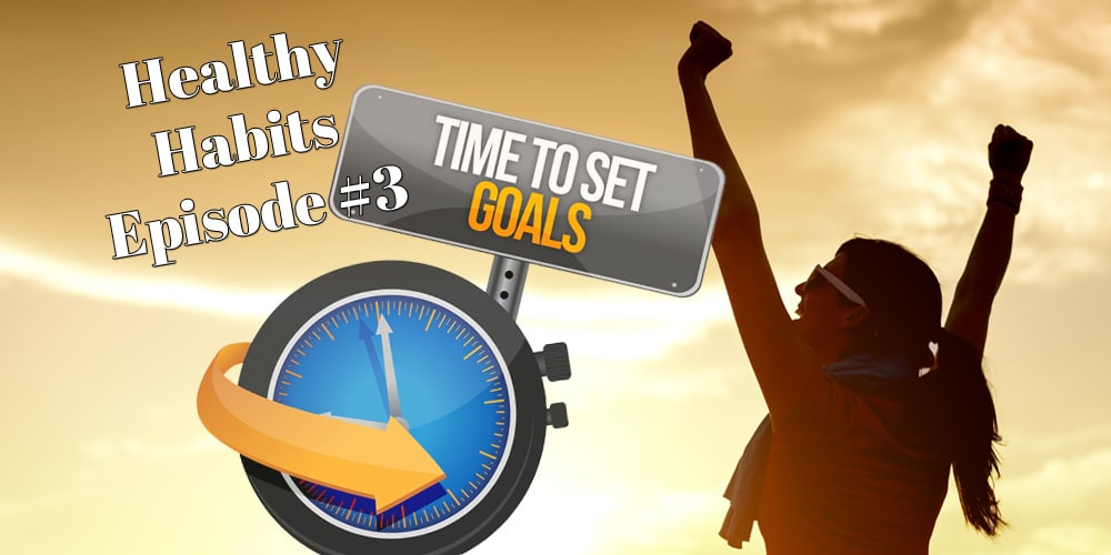 Healthy Habits 003: Time to Set Fitness Goals!